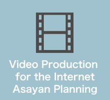 Video Production for the Internet Asayan Planning